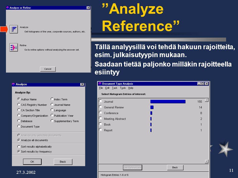 27.3.2002 11 Analyze Reference  Tällä analyysillä voi tehdä hakuun rajoitteita, esim.