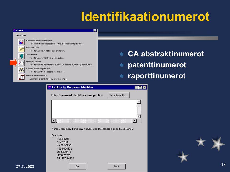 27.3.2002 13 Identifikaationumerot  CA abstraktinumerot  patenttinumerot  raporttinumerot