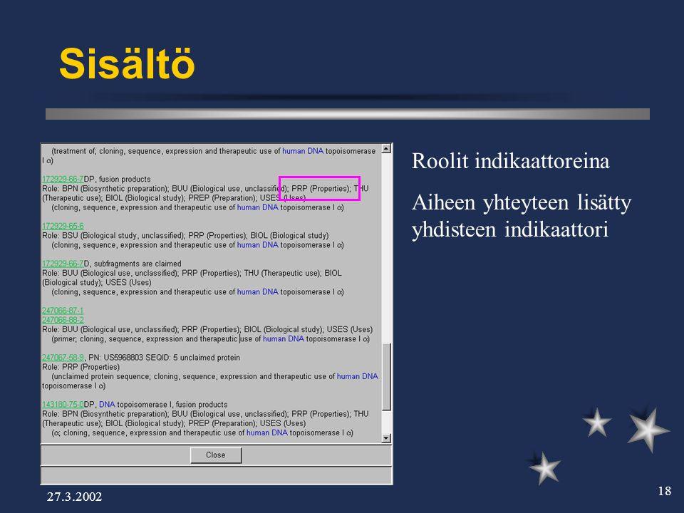 27.3.2002 18 Sisältö Roolit indikaattoreina Aiheen yhteyteen lisätty yhdisteen indikaattori
