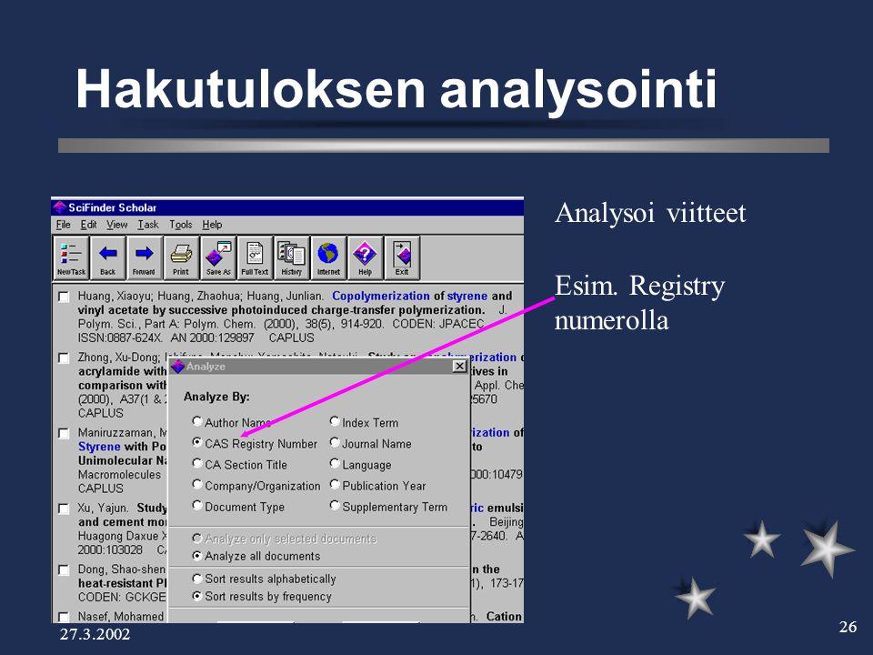 27.3.2002 26 Hakutuloksen analysointi Analysoi viitteet Esim. Registry numerolla
