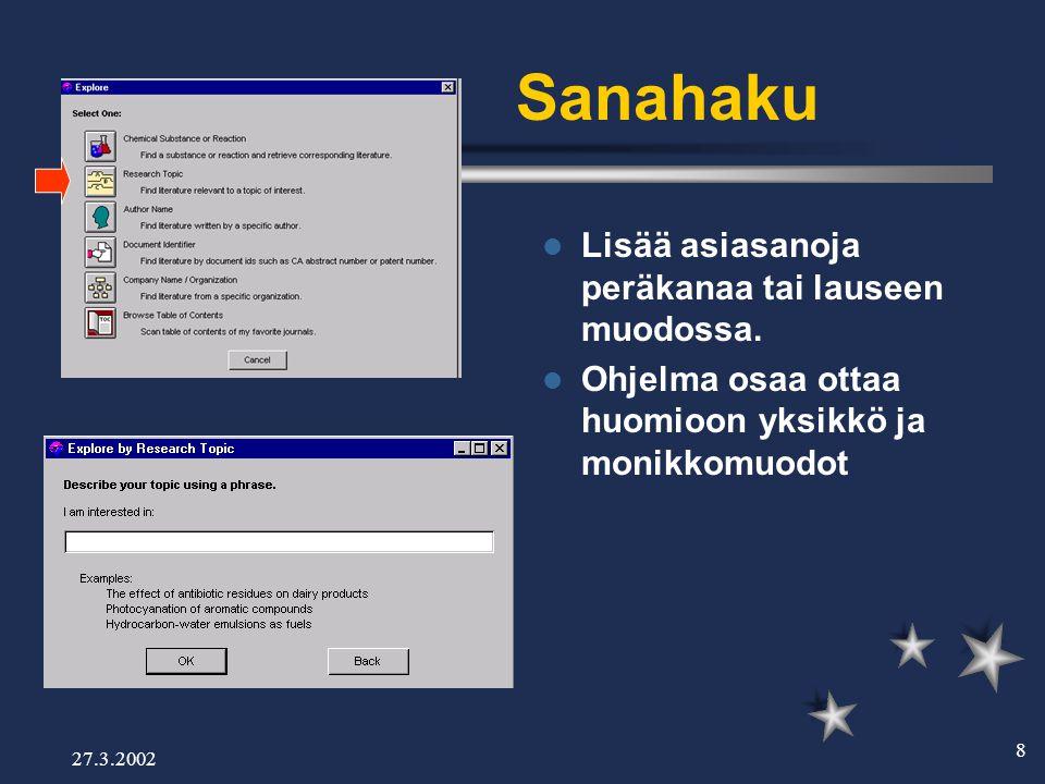 27.3.2002 8 Sanahaku  Lisää asiasanoja peräkanaa tai lauseen muodossa.