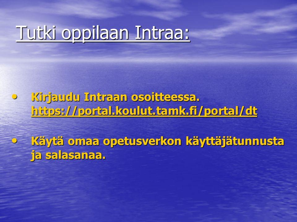 Tutki oppilaan Intraa: • Kirjaudu Intraan osoitteessa.