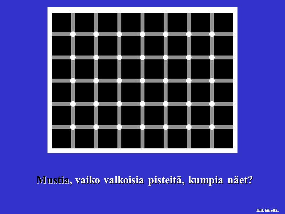 Mustia, vaiko valkoisia pisteitä, kumpia näet Klik hiirellä..