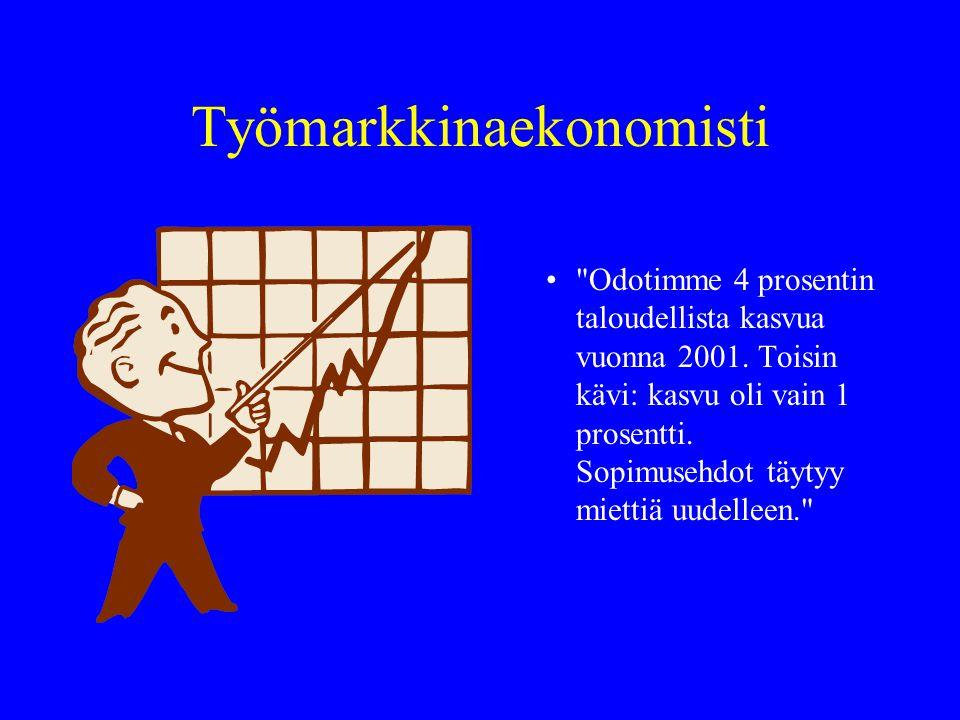 Työmarkkinaekonomisti • Odotimme 4 prosentin taloudellista kasvua vuonna 2001.