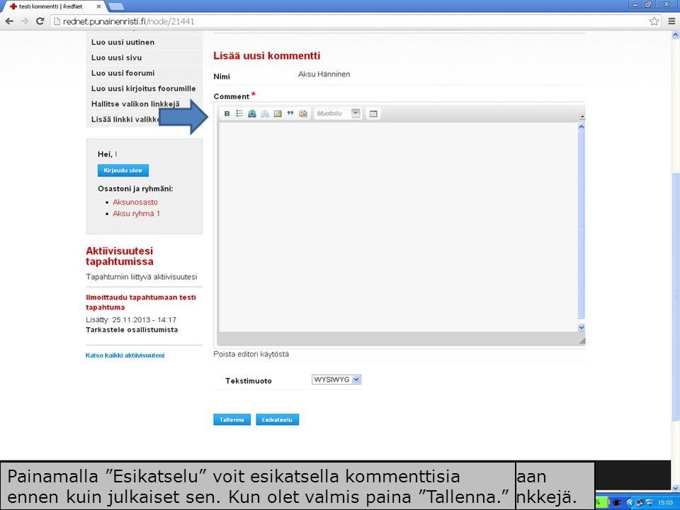 Foorumiin voit kommentoida kirjoittamalla kommentin kohtaan Comment. Pystyt myös lisäämään kommenttiin kuvia ja linkkejä.