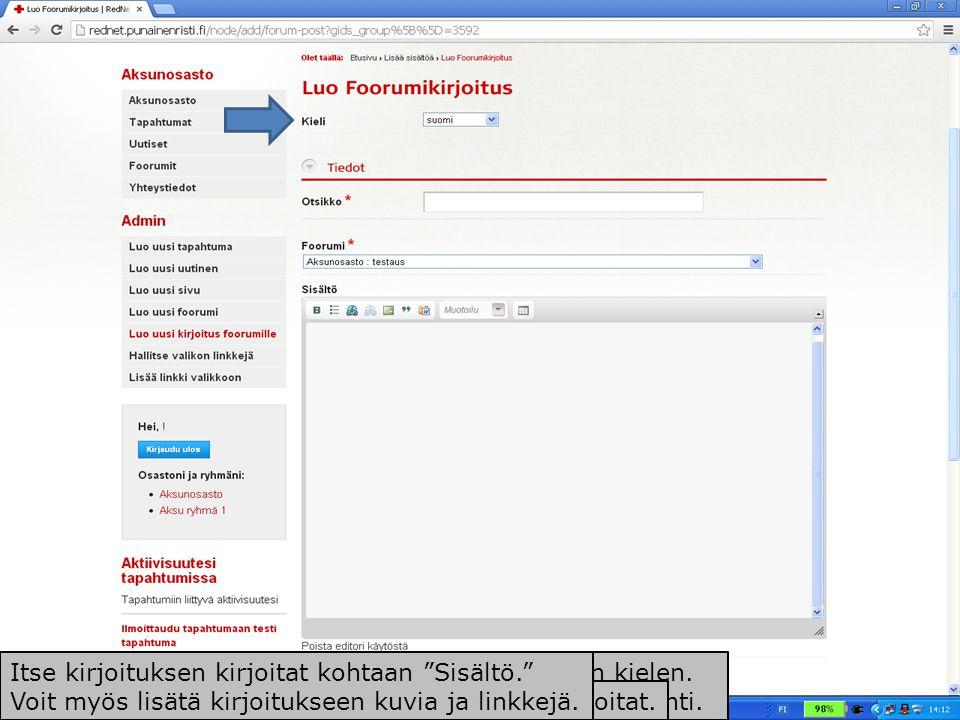 Kohdassa 'Kieli voit valita foorumin kirjoituksen kielen.
