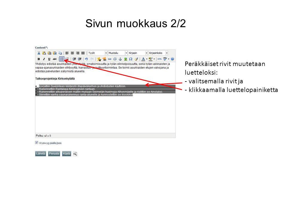 Sivun muokkaus 2/2 Peräkkäiset rivit muutetaan luetteloksi: - valitsemalla rivit ja - klikkaamalla luettelopainiketta