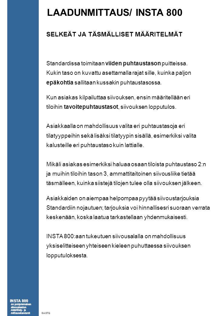 LAADUNMITTAUS/ INSTA 800 SELKEÄT JA TÄSMÄLLISET MÄÄRITELMÄT Standardissa toimitaan viiden puhtaustason puitteissa.