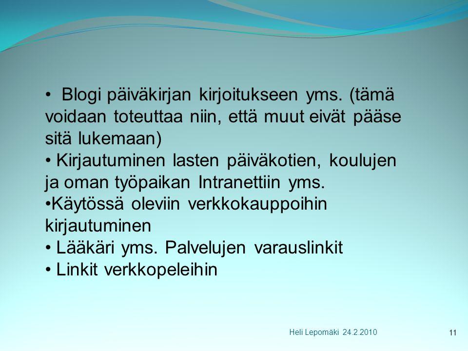 Heli Lepomäki 24.2.2010 • Blogi päiväkirjan kirjoitukseen yms.