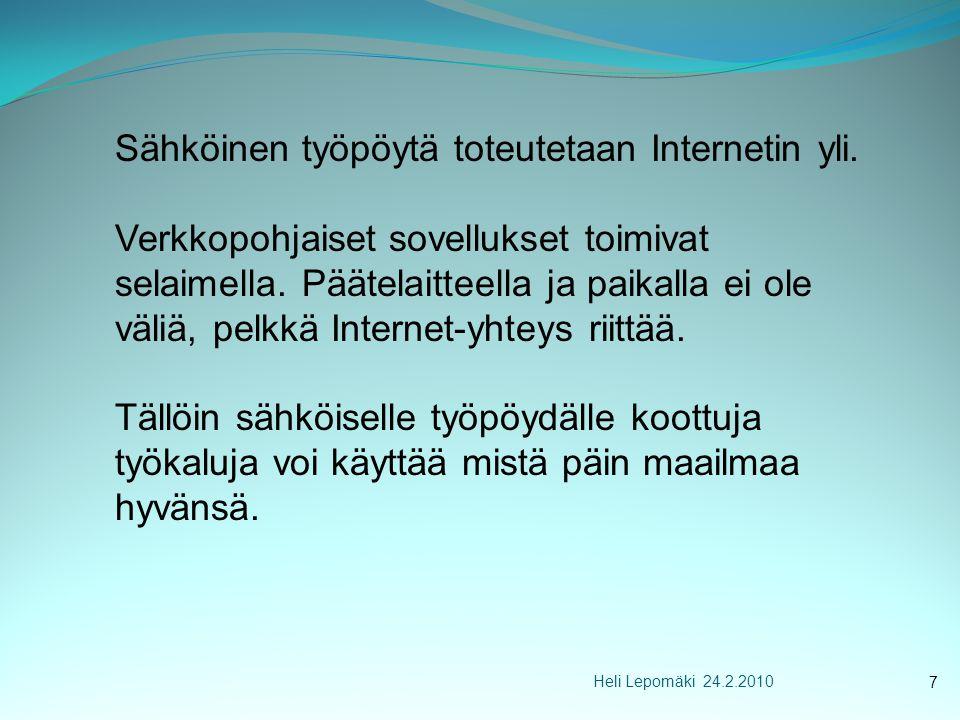Heli Lepomäki 24.2.2010 Sähköinen työpöytä toteutetaan Internetin yli.