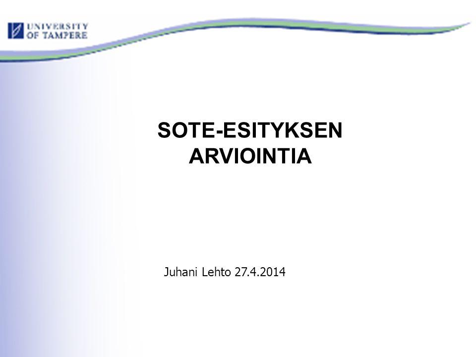 SOTE-ESITYKSEN ARVIOINTIA Juhani Lehto 27.4.2014