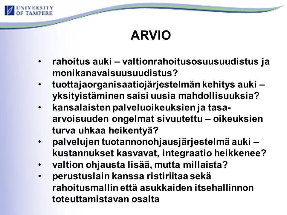 ARVIO •rahoitus auki – valtionrahoitusosuusuudistus ja monikanavaisuusuudistus.