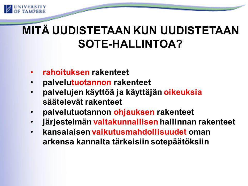 MITÄ UUDISTETAAN KUN UUDISTETAAN SOTE-HALLINTOA.