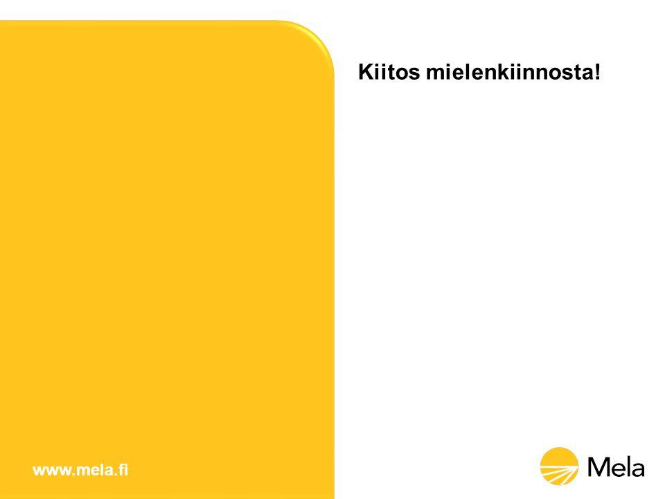www.mela.fi Kiitos mielenkiinnosta!
