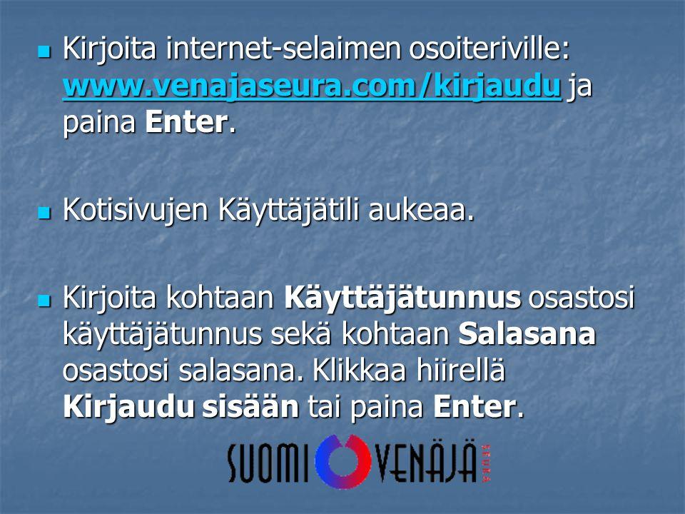  Kirjoita internet-selaimen osoiteriville: www.venajaseura.com/kirjaudu ja paina Enter.