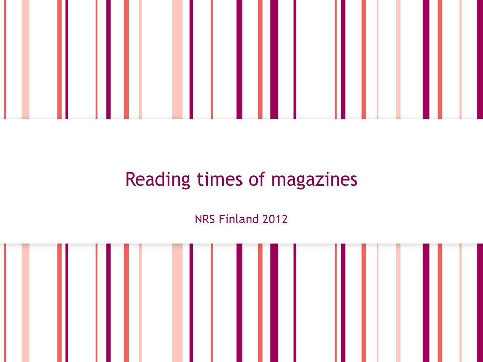 2 Reading times of magazines NRS Finland 2012