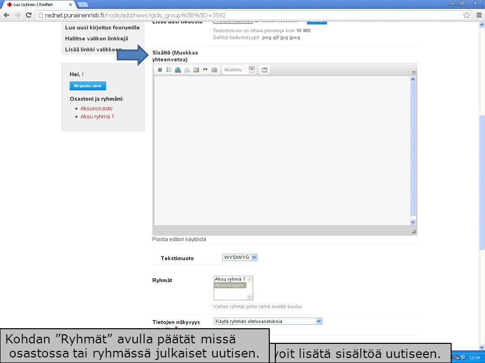 Kohdassa Sisältö (Muokkaa yhteenvetoa) voit lisätä sisältöä uutiseen.Voit myös lisätä kuvia ja linkkejä sisältöön.