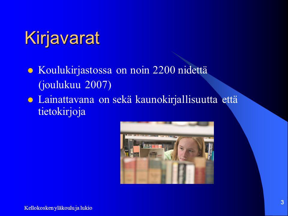 Kellokosken yläkoulu ja lukio 3 Kirjavarat  Koulukirjastossa on noin 2200 nidettä (joulukuu 2007)  Lainattavana on sekä kaunokirjallisuutta että tietokirjoja