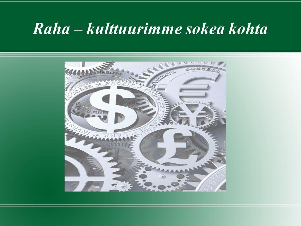 Raha – kulttuurimme sokea kohta
