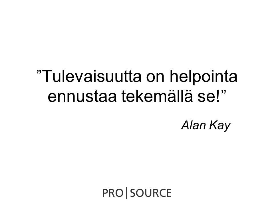 Tulevaisuutta on helpointa ennustaa tekemällä se! Alan Kay