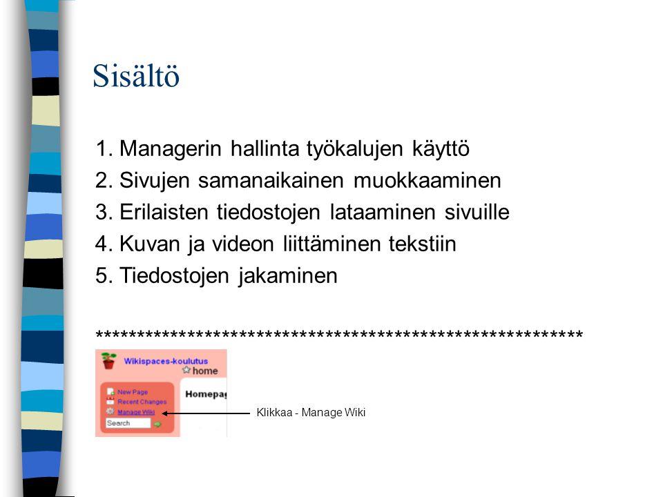 Sisältö Klikkaa - Manage Wiki 1. Managerin hallinta työkalujen käyttö 2.
