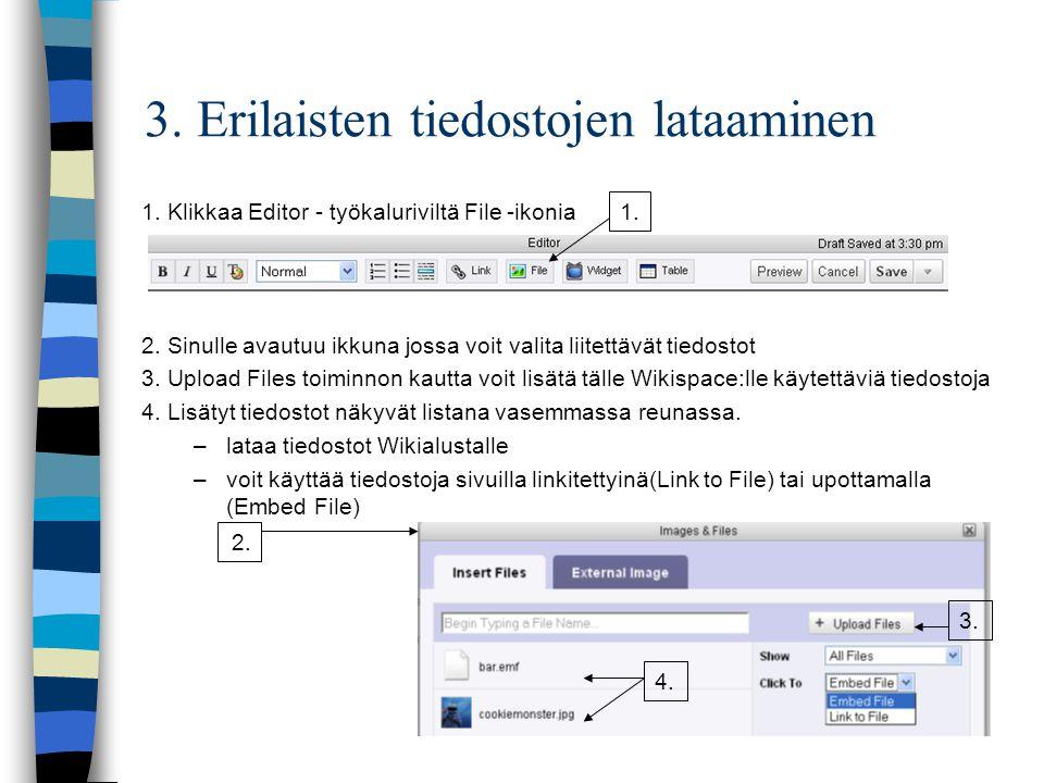 3. Erilaisten tiedostojen lataaminen 1. Klikkaa Editor - työkaluriviltä File -ikonia 2.