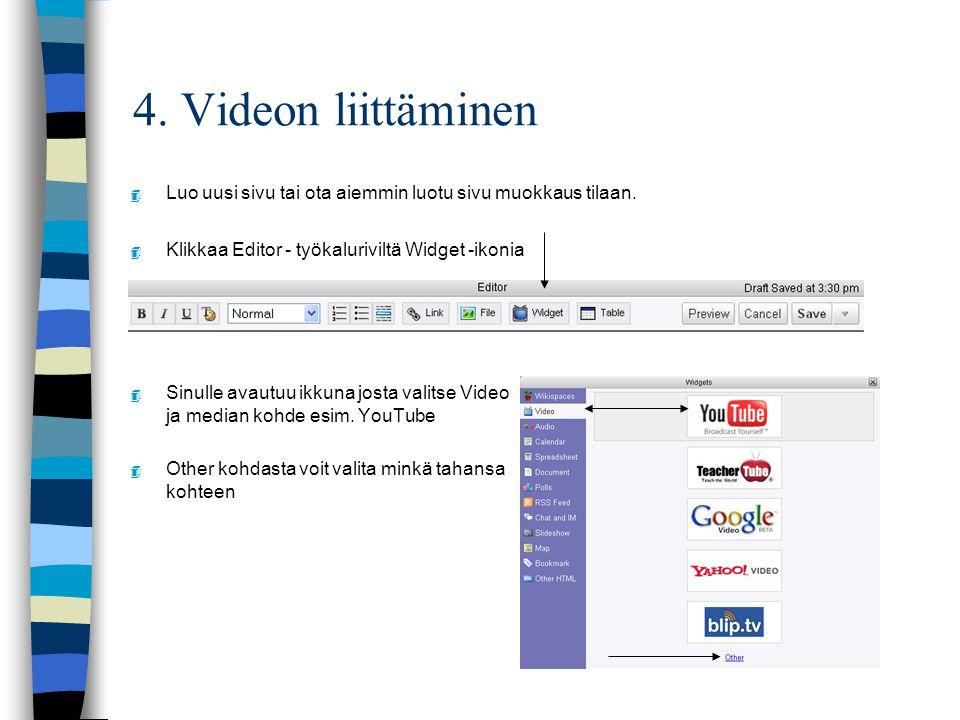 4. Videon liittäminen 4 Luo uusi sivu tai ota aiemmin luotu sivu muokkaus tilaan.