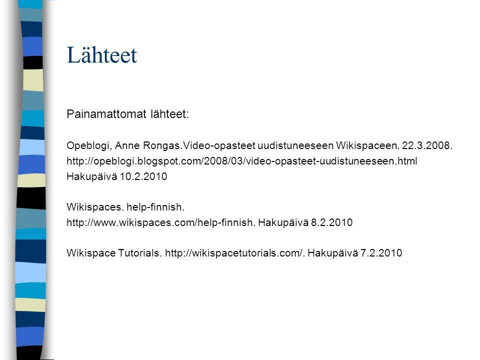 Lähteet Painamattomat lähteet: Opeblogi, Anne Rongas.Video-opasteet uudistuneeseen Wikispaceen.