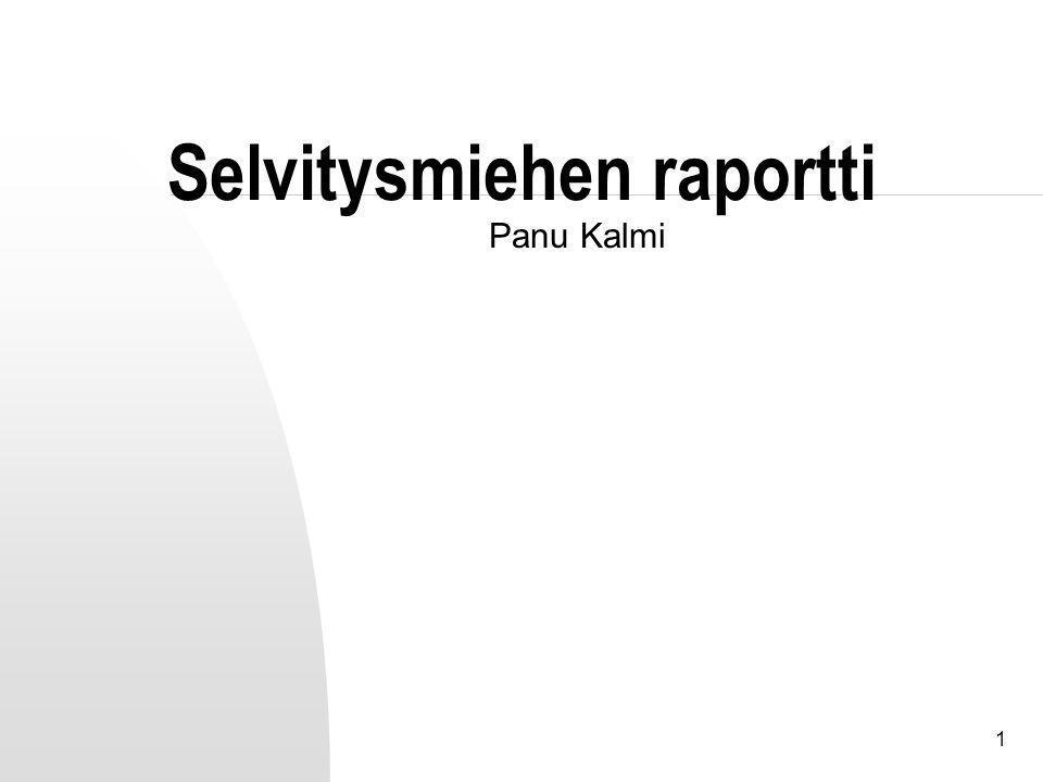 1 Selvitysmiehen raportti Panu Kalmi