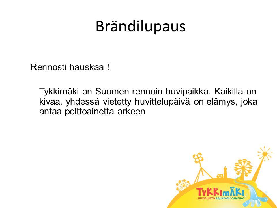 Brändilupaus Rennosti hauskaa . Tykkimäki on Suomen rennoin huvipaikka.
