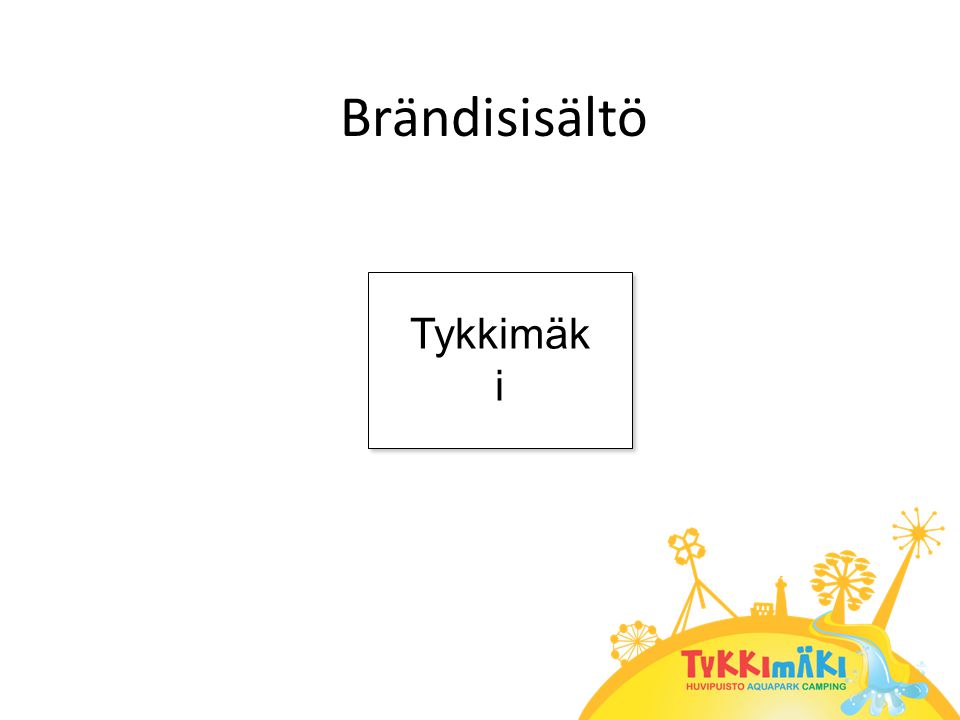 Brändisisältö Tykkimäk i