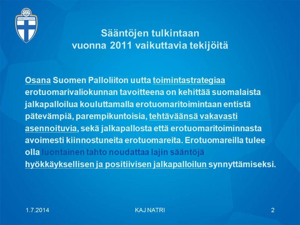 Sääntöjen tulkintaan vuonna 2011 vaikuttavia tekijöitä Osana Suomen Palloliiton uutta toimintastrategiaa erotuomarivaliokunnan tavoitteena on kehittää suomalaista jalkapalloilua kouluttamalla erotuomaritoimintaan entistä pätevämpiä, parempikuntoisia, tehtäväänsä vakavasti asennoituvia, sekä jalkapallosta että erotuomaritoiminnasta avoimesti kiinnostuneita erotuomareita.