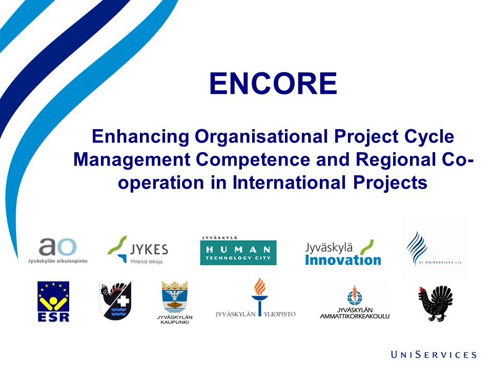 ENCORE Enhancing Organisational Project Cycle Management Competence and Regional Co- operation in International Projects