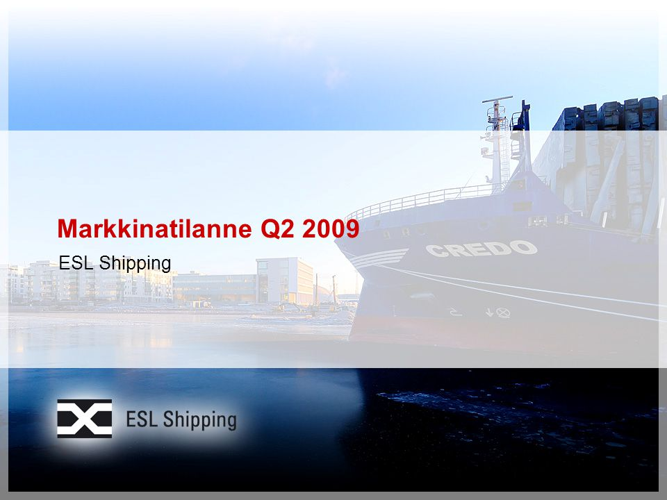 Markkinatilanne Q2 2009 ESL Shipping