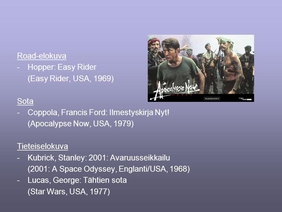 Road-elokuva -Hopper: Easy Rider (Easy Rider, USA, 1969) Sota -Coppola, Francis Ford: Ilmestyskirja Nyt.