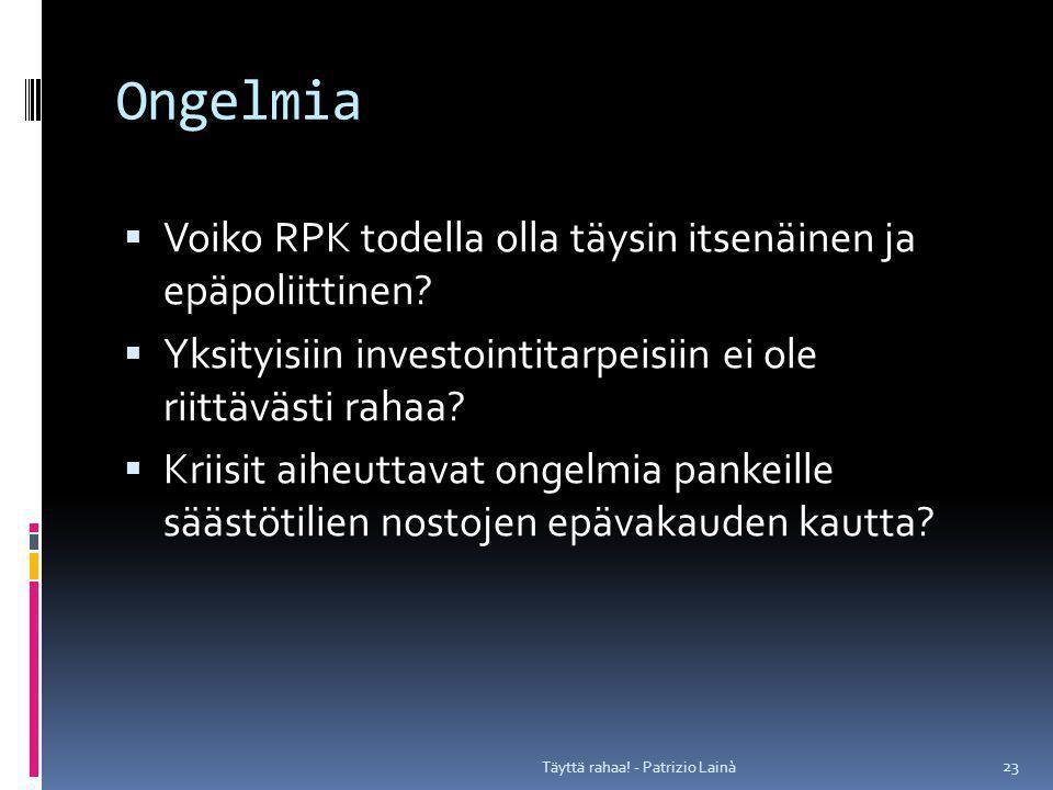 Ongelmia  Voiko RPK todella olla täysin itsenäinen ja epäpoliittinen.