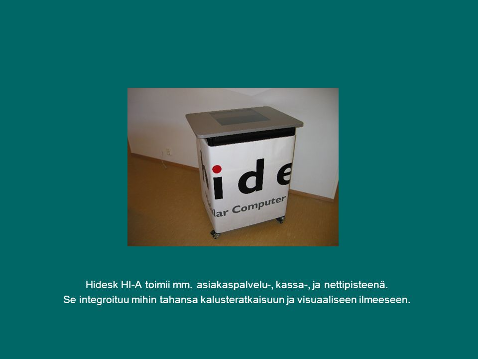Hidesk HI-A toimii mm. asiakaspalvelu-, kassa-, ja nettipisteenä.