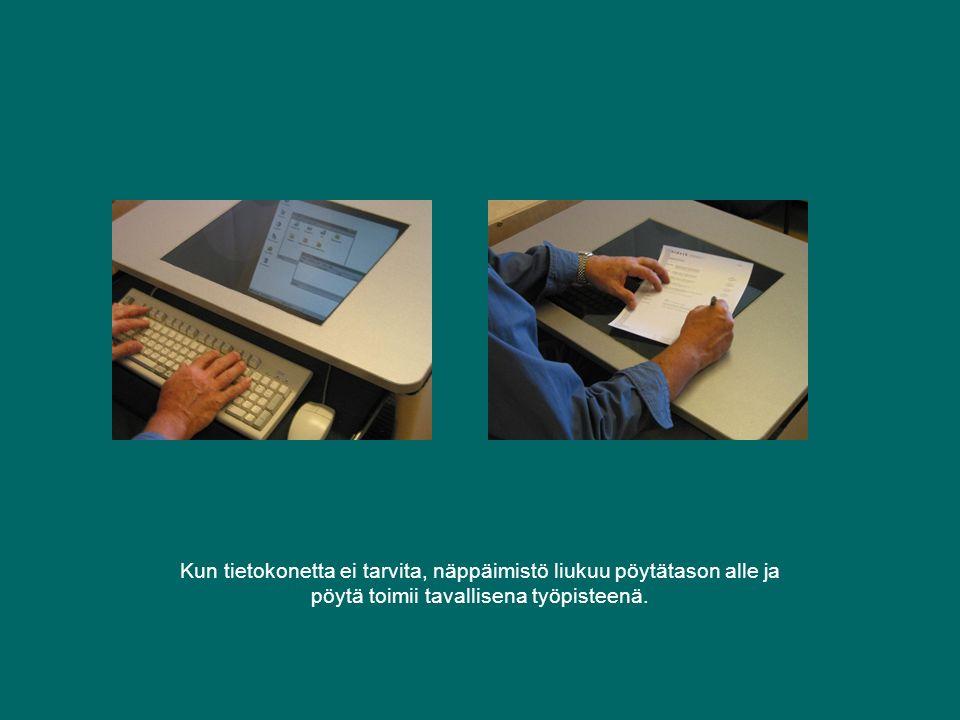 Kun tietokonetta ei tarvita, näppäimistö liukuu pöytätason alle ja pöytä toimii tavallisena työpisteenä.