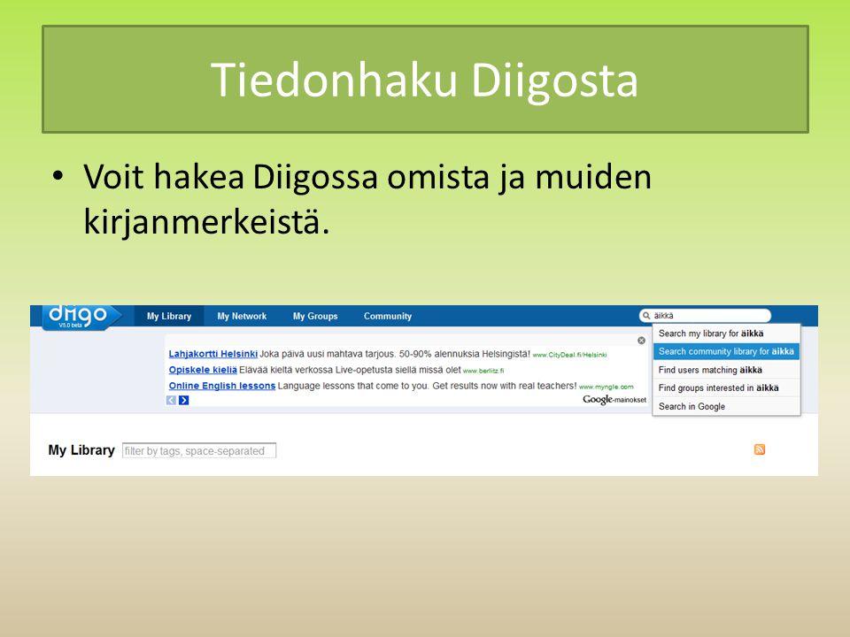 Tiedonhaku Diigosta Voit hakea Diigossa omista ja muiden kirjanmerkeistä.