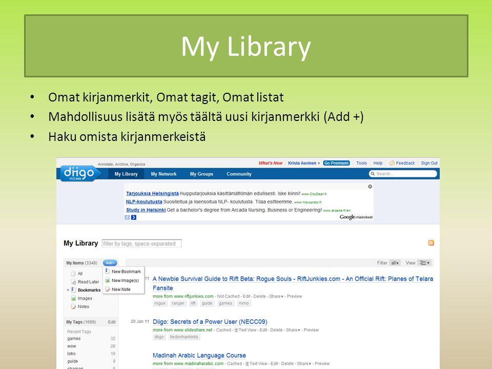 My Library Omat kirjanmerkit, Omat tagit, Omat listat Mahdollisuus lisätä myös täältä uusi kirjanmerkki (Add +) Haku omista kirjanmerkeistä