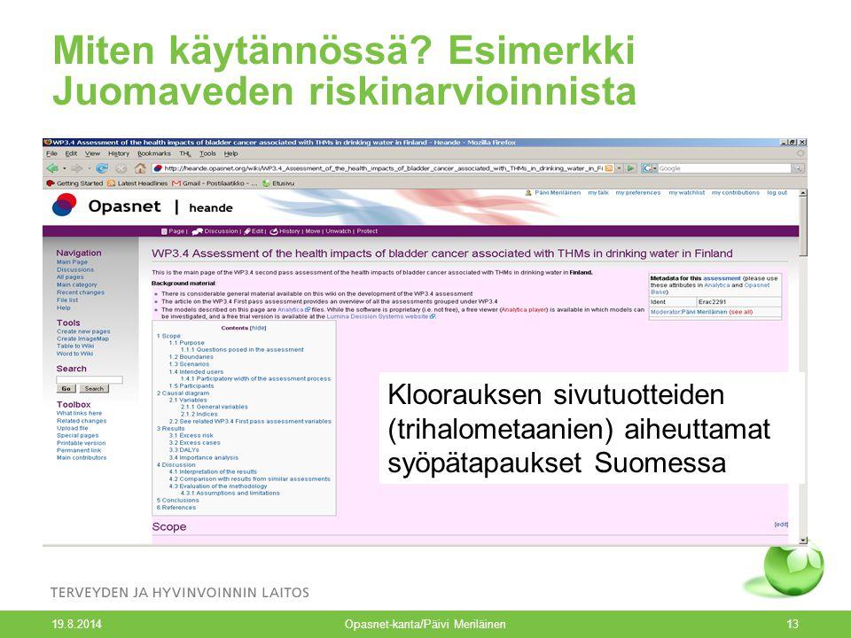19.8.2014 Opasnet-kanta/Päivi Meriläinen13 Miten käytännössä.