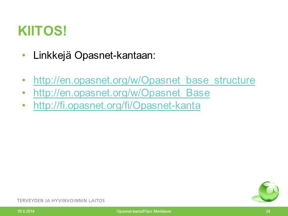 19.8.2014 Opasnet-kanta/Päivi Meriläinen24 KIITOS.