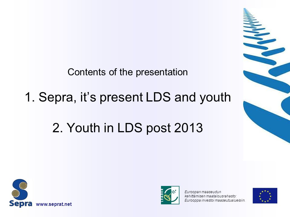 Contents of the presentation 1. Sepra, it's present LDS and youth 2.