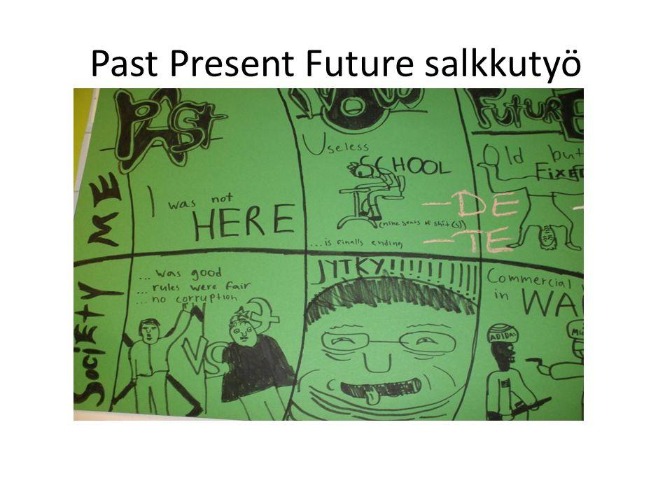 Past Present Future salkkutyö