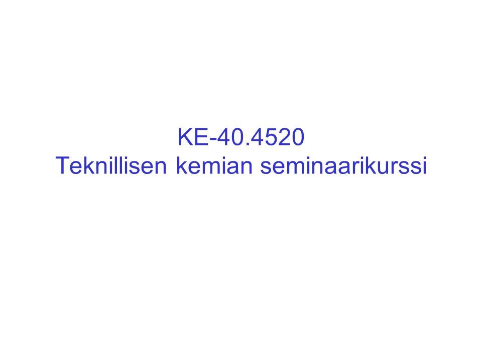 KE-40.4520 Teknillisen kemian seminaarikurssi