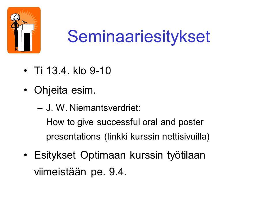 Seminaariesitykset Ti 13.4. klo 9-10 Ohjeita esim.