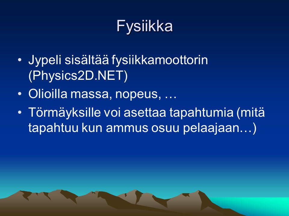 Fysiikka Jypeli sisältää fysiikkamoottorin (Physics2D.NET) Olioilla massa, nopeus, … Törmäyksille voi asettaa tapahtumia (mitä tapahtuu kun ammus osuu pelaajaan…)