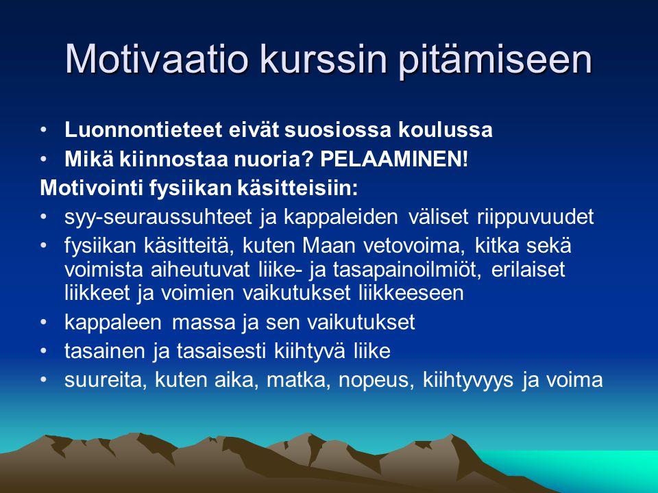 Motivaatio kurssin pitämiseen Luonnontieteet eivät suosiossa koulussa Mikä kiinnostaa nuoria.