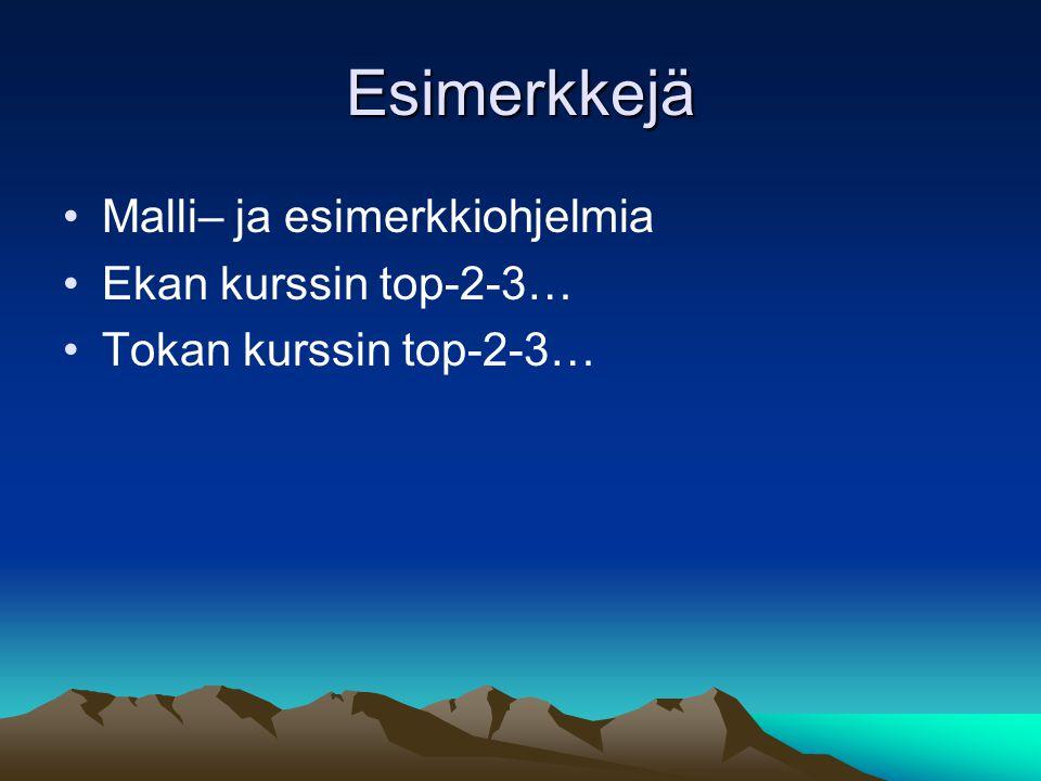 Esimerkkejä Malli– ja esimerkkiohjelmia Ekan kurssin top-2-3… Tokan kurssin top-2-3…