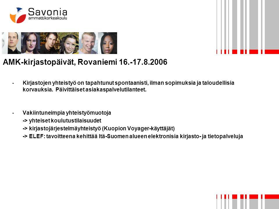 AMK-kirjastopäivät, Rovaniemi 16.-17.8.2006 -Kirjastojen yhteistyö on tapahtunut spontaanisti, ilman sopimuksia ja taloudellisia korvauksia.